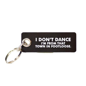 Don't Dance Keyring | The Gifted Type