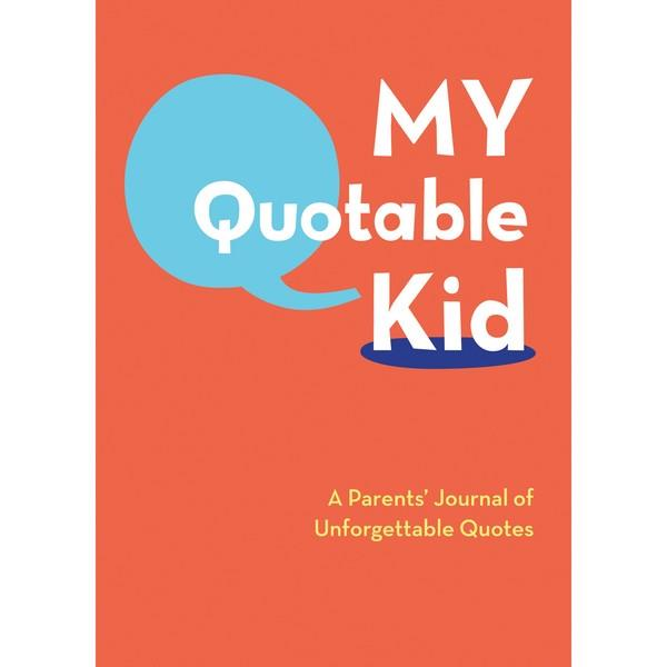 My Quotable Kid: A Parent's Journal Of Unforgettable Quotes | Guided Journal | The Gifted Type