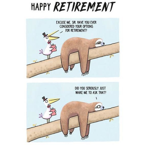 Happy Retirement - Greeting Card