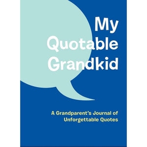 My Quotable Grandkid: A Grandparent's Journal Of Unforgettable Quotes | Guided Journal | The Gifted Type