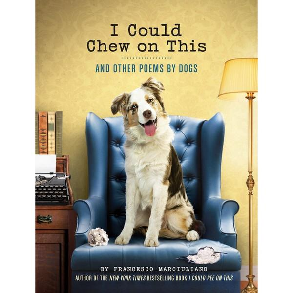 I Could Chew On This And Other Poems By Dogs | The Gifted Type