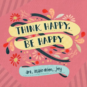 Think Happy, Be Happy | Creative And DIY Books | The Gifted Type