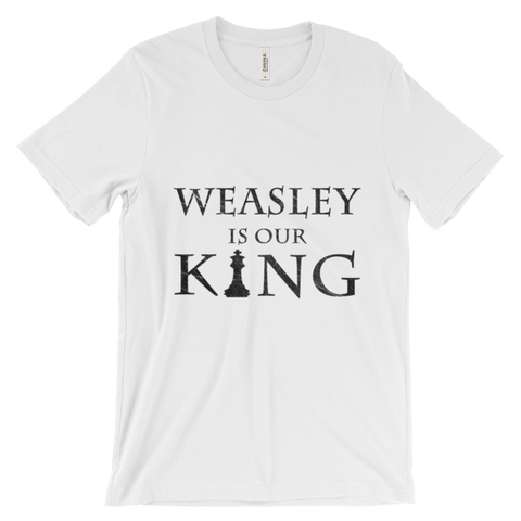 Weasley is our King T-Shirt (Unisex)