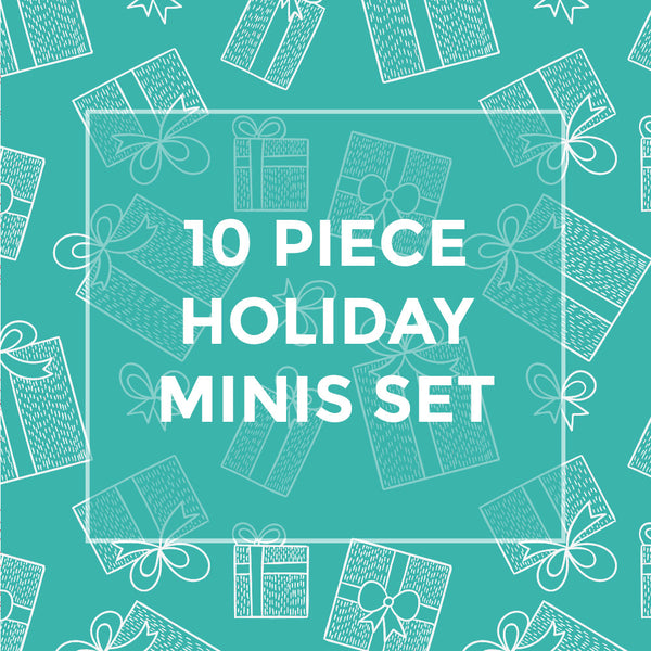 10 PIECE HOLIDAY MINIS SET ($50 VALUE)