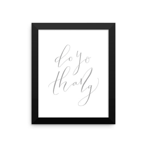 Do Yo Thang Framed Print