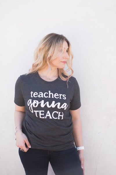 teachers gonna teach charcoal tee www.karlastorey.com