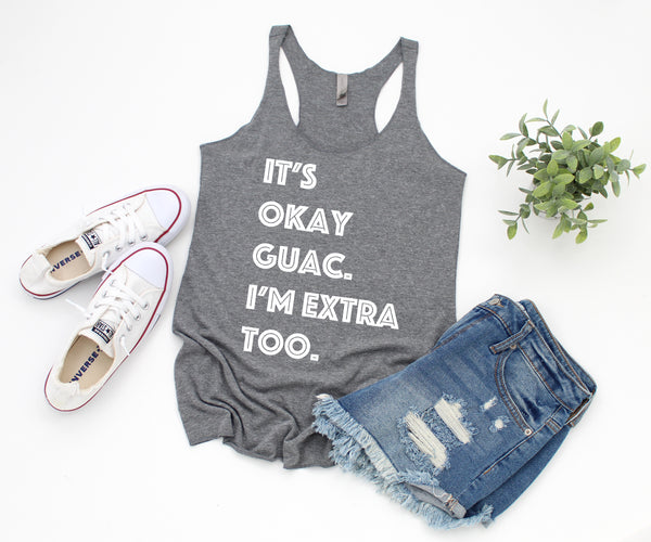 its okay guac, im extra too grey tank www.karlastorey.com