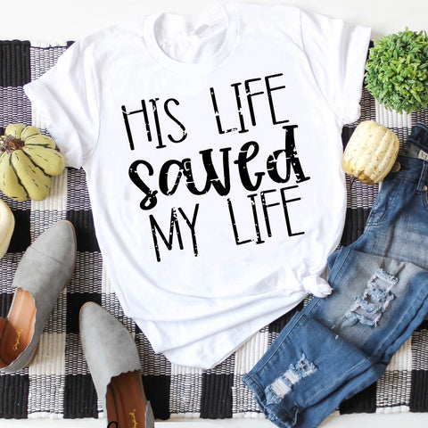 his life saved my life white crew shirt www.karlastorey.com