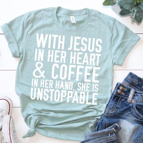 prism dusty blue with jesus in her heart and coffee in her hand she is unstoppable tee www.karlastorey.com