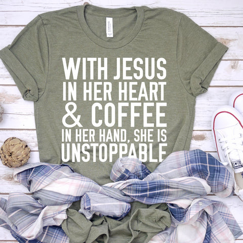 with jesus in her heart and coffee in her hand she is unstoppable olive tee www.karlastorey.com