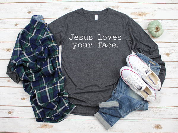 Jesus loves your face grey long sleeve tee www.karlastorey.com