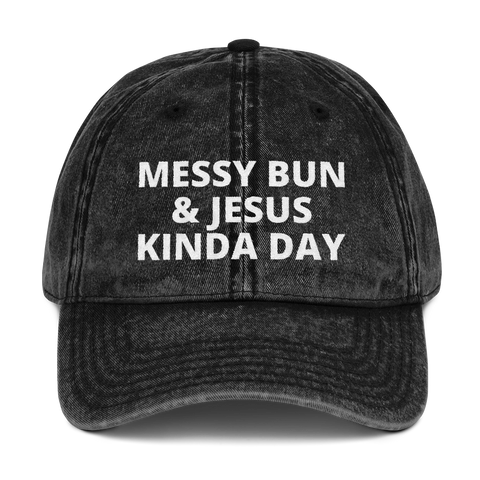Messy Bun & Jesus Kinda Day Dad Hat