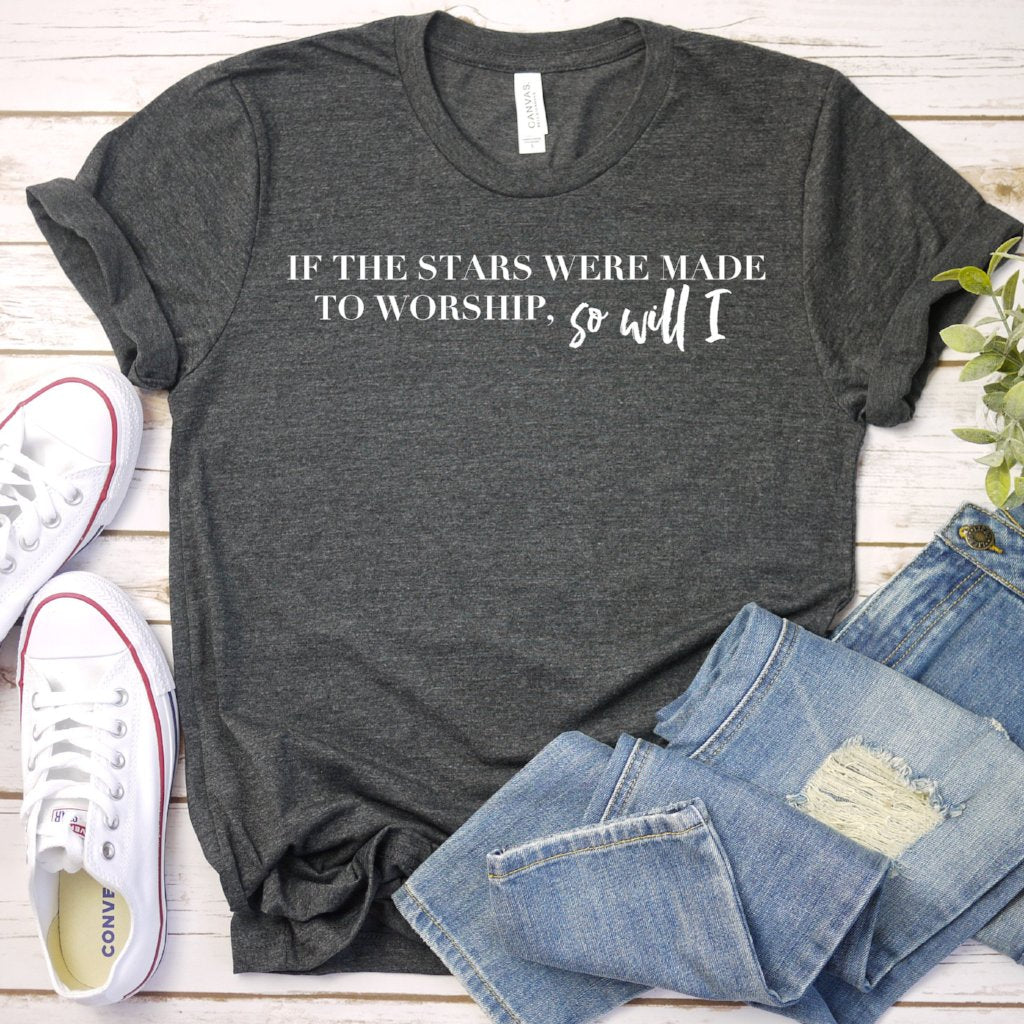 if the stars were made to worship so will i grey crew shirt www.karlastorey.com
