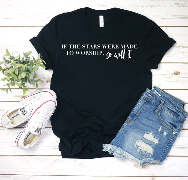 if the stars were made to worship so will i black crew shirt www.karlastorey.com