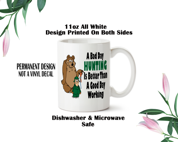 Hunting Mug, Hunting Gift, Father's Day Gift, Dad Mug, Dad Gift, Hunting Cup, A Bad Day Hunting Mug, Hunting Coffee Mug