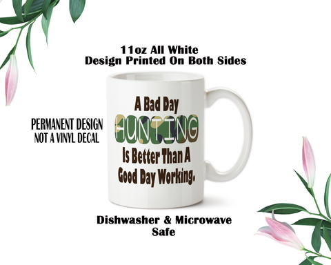 Coffee Mug, A bad day Hunting, Retirement Gift, Funny, Humor, Hunting, Sarcastic Hunting,  Hunting Gifts, Retired Gifts, Hobbies