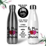 Be Mine Forever, Valentine Gifts, Coffee Mug, Water Bottle, Travel Mug, Christmas Gifts, Gifts For Her, Anniversary Gift, Mothers Day, Wife Gift