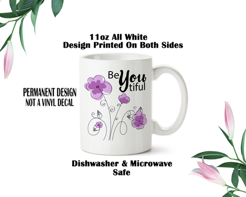 Beautiful, BeYoutiful, Be You, Be Yourself, Be Unique, Be An Individual, One Of A Kind, Flower Doodles, Coffee Mug