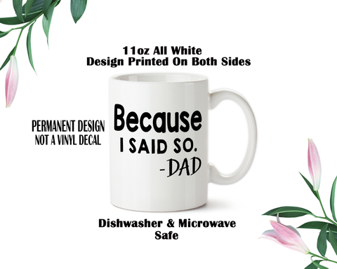 Because I Said So Dad Mug, Dad Coffee Mug, Water Bottle, Travel Mug, Christmas Gifts, Dad Cup, Birthday For Dad, Fathers Day Gift