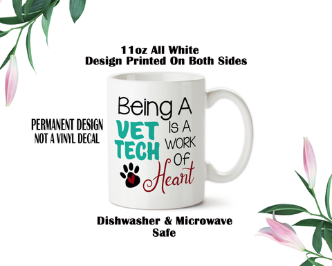 Coffee Mug, Being A Vet Tech Is A Work Of Heart, Veterinarian Gift For Vet Tech, Paw Print, I Love Animals Mug, Coffee Cup