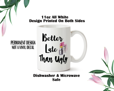 Better Late Than Ugly, Coffee Mug, Water Bottle, Travel Mug, Christmas Gifts, Makeup Artist, Cosmetology Gift