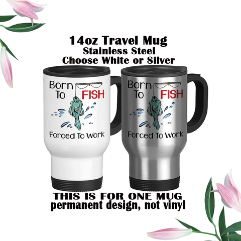 Born To Fish Forced To Work, Fishing Gift, Fisherman Gifts, Gifts For Fishermen, Funny Fishing Mug, Love To Fish, Coffee Mug, Coffee