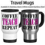Coffee Teach Repeat Coffee Mug, Water Bottle, Travel Mug, Christmas Gifts, Gifts For Teacher, Teaching Mug