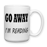 Go Away I'm Reading, Coffee Mug, Water Bottle, Travel Mug, Christmas Gifts, Book Nerd, I Love To Read, Book Mugs