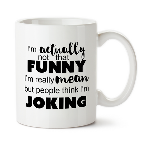 Saracasm Mug, Sarcasm Cup, Im Not Funny Im Mean, Gift For Him, Coffee Mug, Coffee Cup