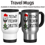 Meowy Freakin Christmas, Scrooge Cup, Water Bottle, Travel Mug, Christmas Sucks, I Hate Christmas