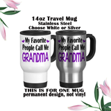 My Favorite People Call Me Grandma, Coffee Mug, Water Bottle, Travel Mug, Christmas Gifts, Grandma Cup, Birthday For Grandma