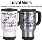 Only The Very Best Moms Get Promoted To Grandma, Baby Reveal Gift, Coffee Mug, Water Bottle, Travel Mug, Christmas Gifts, Grandma Cup, Birthday For Grandma