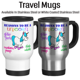 Reasons To Be A Unicorn 001, Coffee Mug, Water Bottle, Travel Mug, White Elephant Gift, Christmas Gifts, Birthday Gifts, Unicorn Cups,