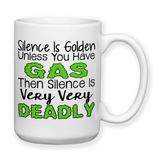 Silence Is Golden Unless You Have Gas Then Silence Is Very Very Deadly, Coffee Makes Me Poop, Gag Gifts, Water Bottle, Travel Mug, White Elephant Gift Ideas