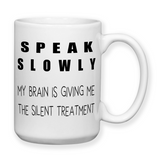 Speak Slowly My Brain Is Giving Me The Silent Treatment, Coffee Mug, Water Bottle, Travel Mug, Christmas Gifts, Brain Fog, Funny Work Cup