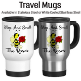 Stop And Smell The Roses Bee Gift, Cute Bee Cup, Coffee Mug, Water Bottle, Travel Mug, Christmas Gifts, Birthday Gifts, Work Mug, Office Cup, Coworker Gifts