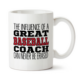 The Influence Of A Great Baseball Coach Can Never Be Erased Coffee Mug, Water Bottle, Travel Mug, Christmas Gifts, Birthday Gifts, Thanks Coach, Coach Gift