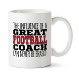 The Influence Of A Great Football Coach Can Never Be Erased Coffee Mug, Water Bottle, Travel Mug, Christmas Gifts, Birthday Gifts, Thanks Coach, Coach Gift