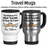 The Influence Of A Great Teacher Can Never Be Erased, Coffee Mug, Water Bottle, Travel Mug, Christmas Gifts, Gifts For Teacher, Teaching Mug