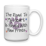 The Road To My Heart Is Paved With Paw Prints, Coffee Mug, Water Bottle, Travel Mug, Christmas Gifts, Gifts For Vet, Veterinarian Gift, Vet Cups