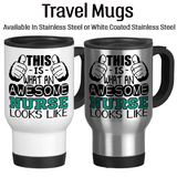 This Is What An Awesome Nurse Looks Like, Coffee Mug, Water Bottle, Travel Mug, Christmas Gifts, Gifts For Nurse, RN Cup, NP Gift