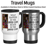 What Happens In The Book Club Stays In The Book Club, Coffee Mug, Water Bottle, Travel Mug, Christmas Gifts, Book Nerd, I Love To Read, Book Club Mugs