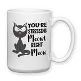 You're Stressing Meowt Right Meow, Cat Cup, Water Bottle, Travel Mug, Grouchy Cat Mugs, Cat Mugs, Don't Talk To Me