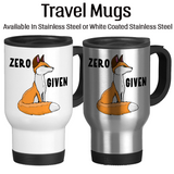Zero Fox Given, Fox Cup, Water Bottle, Travel Mug, Foxy Mugs, Fox Mugs, Don't Care