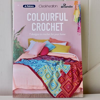 Colourful Crochet - 7 designs to crochet for your home