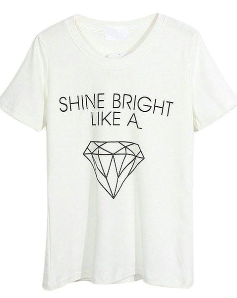 Shine Bright Like A Diamond Letter Printed Tees