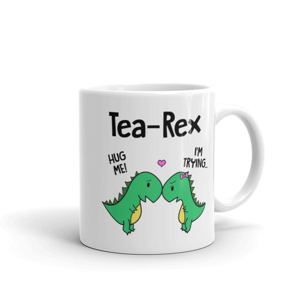 Tea-Rex Hug Me I'm Trying Ceramic Mug