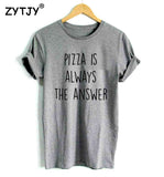 Pizza is Always the Answer Tee