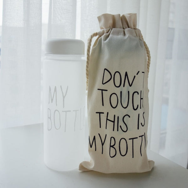 DON'T TOUCH THIS IS MY BOTTLE - HEAT RESISTANT