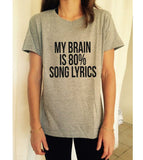 Women MY BRAIN IS 80% SONG LYRICS TEES